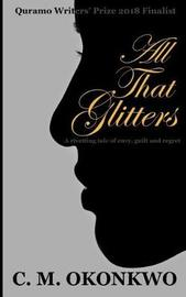 All That Glitters by C M Okonkwo