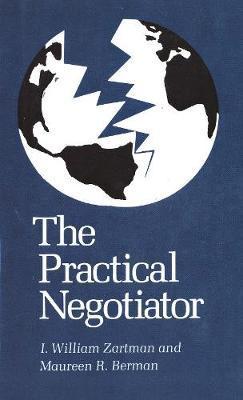 The Practical Negotiator by I.William Zartman