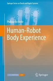 Human-Robot Body Experience by Philipp Beckerle