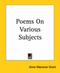 Poems On Various Subjects by Anne Macvicar Grant