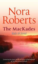 The Mackade Brothers: Rafe and Jared: Return of Rafe Mackade/ The Pride of Jared Mackade by Nora Roberts image
