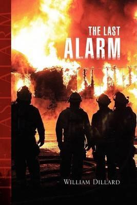 The Last Alarm by William Dillard image