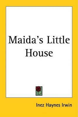 Maida's Little House by Inez Haynes Irwin