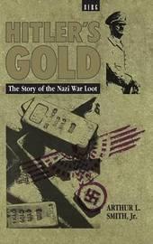 Hitler's Gold by Arthur Smith