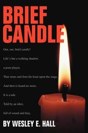 Brief Candle by Wesley E Hall image
