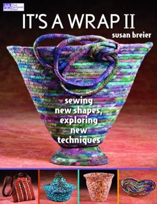 It's a Wrap II: Sewing New Shapes, Exploring New Techniques by Susan Breier image