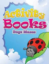 Activity Books (Bugs Mazes) by Speedy Publishing LLC
