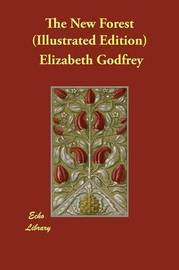 The New Forest (Illustrated Edition) by Elizabeth Godfrey