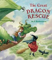 The Great Dragon Rescue by M.P. Robertson image