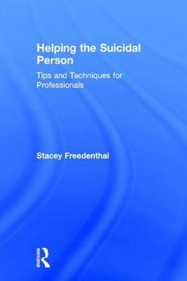 Helping the Suicidal Person by Stacey Freedenthal