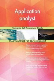 Application Analyst Complete Self-Assessment Guide by Gerardus Blokdyk