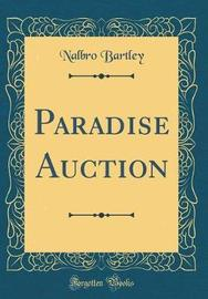 Paradise Auction (Classic Reprint) by Nalbro Bartley image