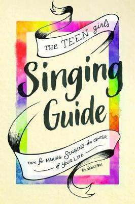 The Teen Girl's Singing Guide by Diana Allan