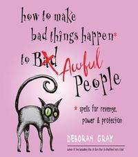 How to Make Bad Things Happen to Awful People by Deborah Gray image