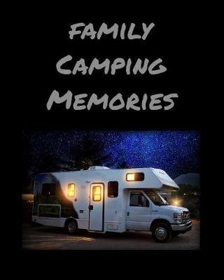 Family Camping Memories by James Camper