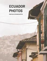 Ecuador Photos by Richie Batista