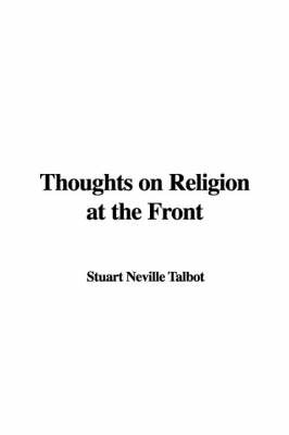 Thoughts on Religion at the Front by Stuart Neville Talbot image
