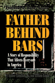 Father Behind Bars: A Story of Responsibility That Affects Everyone in America by Arthur L Hamilton, Jr image
