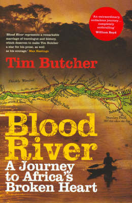 Blood River: A Journey to Africa's Broken Heart by Tim Butcher image