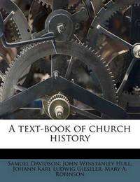 A Text-Book of Church History Volume 2 by Johann Karl Ludwig Gieseler