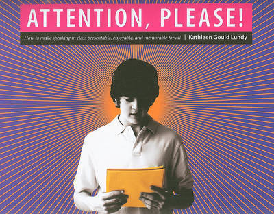 Attention, Please! by Kathleen Gould Lundy