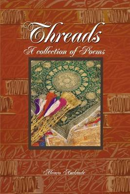Threads: A Collection of Poems by Alvaro Andrade image