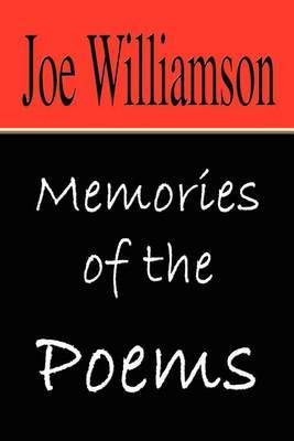 Memories of the Poems by Joe Williamson