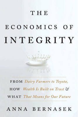 The Economics of Integrity by Anna Bernasek image