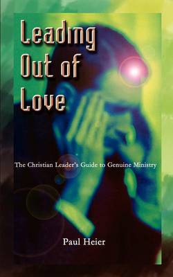 Leading Out of Love by Paul Heier