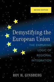 Demystifying the European Union by Roy H. Ginsberg