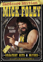 WWE - Mick Foley: Greatest Hits And Misses - A Life In Wrestling: Hardcore Edition (3 Disc Set) on DVD