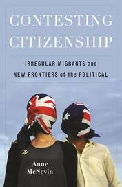 Contesting Citizenship by Anne McNevin