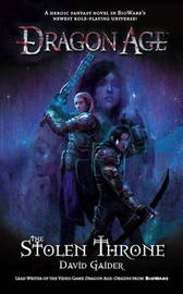 Dragon Age: The Stolen Throne (UK Ed.) by David Gaider image