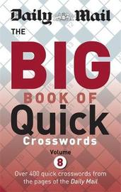 "Daily Mail Big Book of Quick Crosswords Volume 8 by ""Daily Mail"""