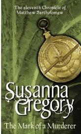 The Mark Of A Murderer by Susanna Gregory image