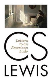 Letters to an American Lady by C.S Lewis