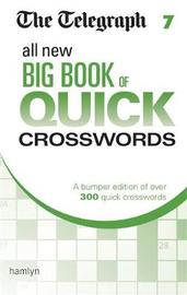 The Telegraph All New Big Book of Quick Crosswords 7 by THE TELEGRAPH MEDIA GROUP