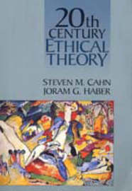 Twentieth Century Ethical Theory by Steven M Cahn