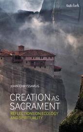 Creation as Sacrament by John Chryssavgis