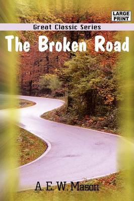 The Broken Road by A.E.W. Mason