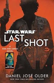 Last Shot (Star Wars) by Daniel Jose Older