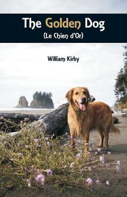 The Golden Dog (Le Chien d'Or) by William Kirby
