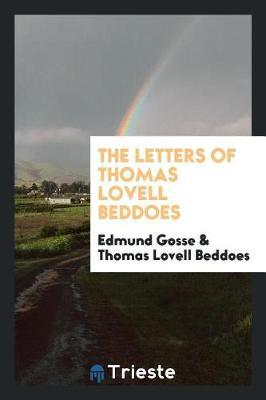 The Letters of Thomas Lovell Beddoes by Thomas Lovell Beddoes
