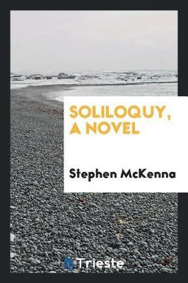 Soliloquy, a Novel by Stephen McKenna image