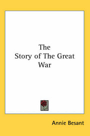 The Story of The Great War by Annie Besant image