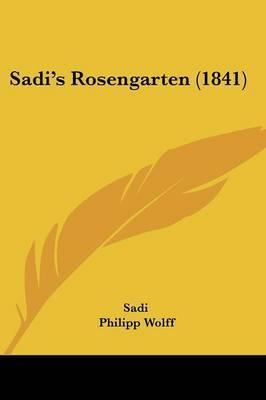 Sadi's Rosengarten (1841) by . Sa'di image