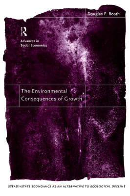 The Environmental Consequences of Growth by Douglas G Booth
