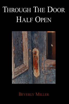 Through the Door Half Open by Beverly Miller