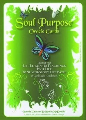 Soul Purpose Oracle Cards: Discover Your Life Lessons and Teachings, Past Life and Numerology Life Path by Narelle S. Duncan