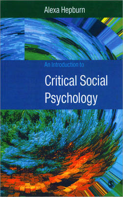 An Introduction to Critical Social Psychology by Alexa Hepburn image